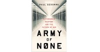 2. Army of None Autonomous Weapons and the Future of War, Paul Scharre