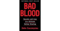1. Bad Blood Secret and Lies in a Silicon Valley Startup, John Carreyrou