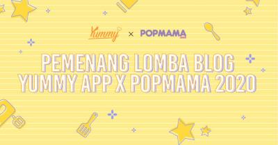 Ini Dia Pemenang Blog Competition Yummy x Popmama 2020